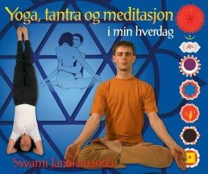 Yoga, tantra og meditasjon i min hverdag av Swami Janakananda